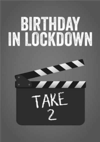 Birthday In Lockdown Take 2 Card