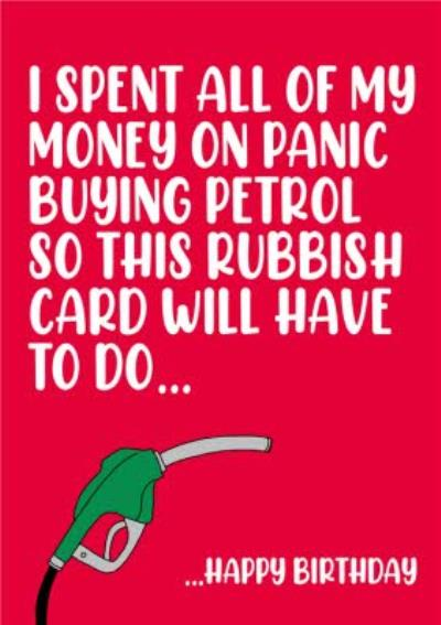 Petrol Shortage Panic Buying Topical Funny Birthday Card