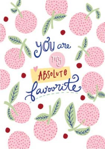 You Are My Absolute Favourite Card