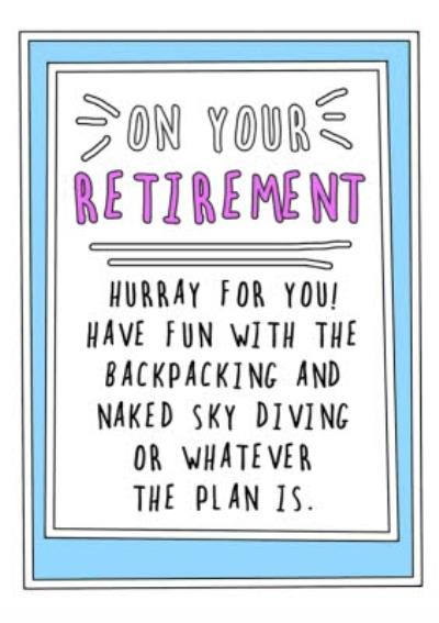 Funny Cheeky On Your Retirement Hurray For You Have Fun Card