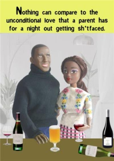 Funny Rude Nothing Can Change The Unconditional Love A Parent Has For A Night Out Card