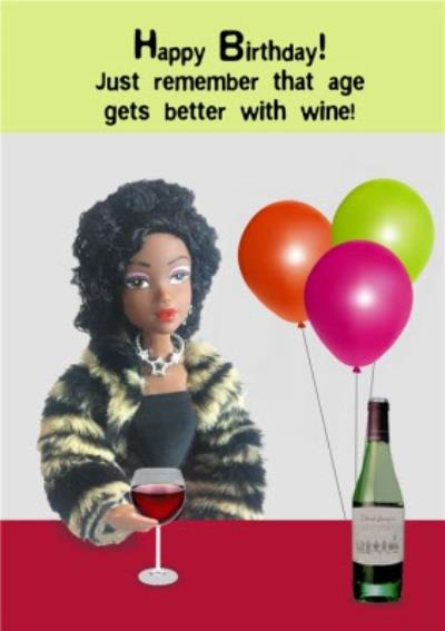 Funny Cheeky Happy Birthday Just Remember That Age Gets Better With Wine Card