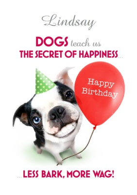 The Secret Of Happiness Dogs Personalised Happy Birthday Card