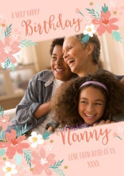 Floral Design Happy Birthday Nanny Photo Upload Card