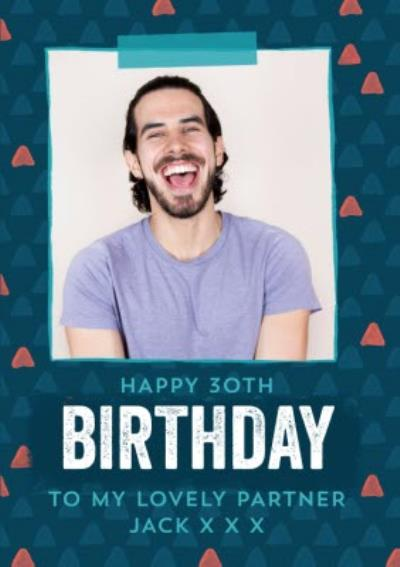 Triangle Pattern Design Happy 30th Birthday To My Lovely Partner Photo Upload Card