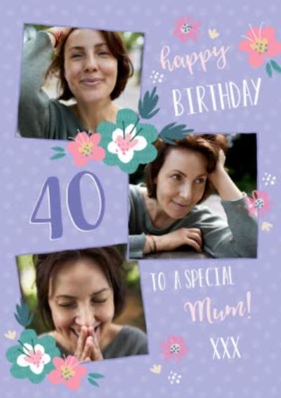 Happy 40th Birthday To A Special Mum Photo Upload Card