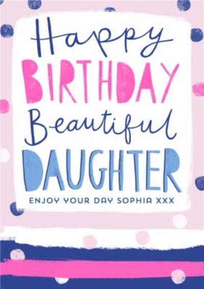 Modern typographic beautiful Daughter Birthday Card