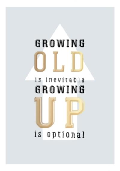 Growing Old Is Inevitable Typorgraphic Funny Birthday Card