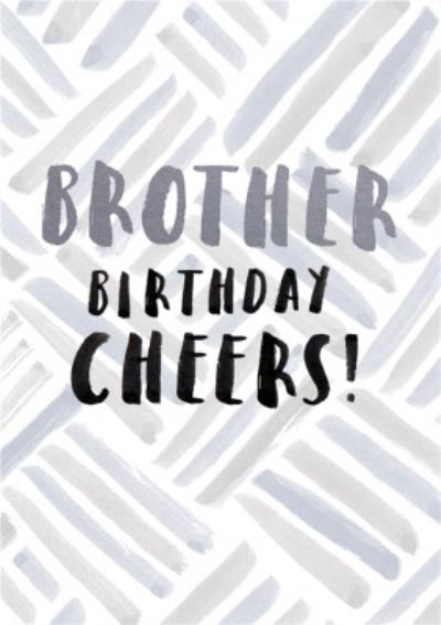Brother Birthday Cheers Card