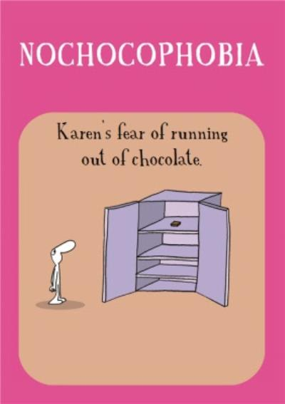 Personalised Fear Of Running Out Of Chocolate Card