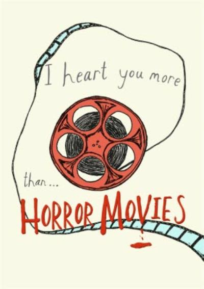 I Love You More Than Horror Movies Funny Card