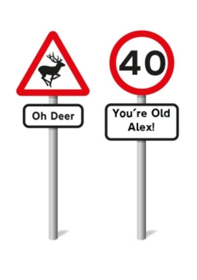 Funny Oh Dear You Are Old Road Sign Card