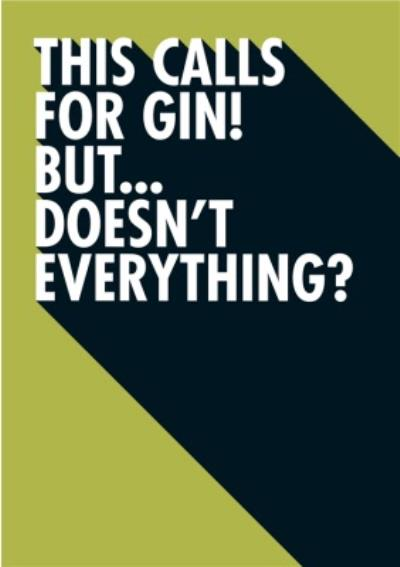This Calls For Gin Funny Typographic Card