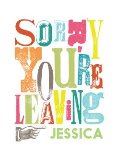 Funky Fonts And Colours Personalised Sorry You're Leaving Card