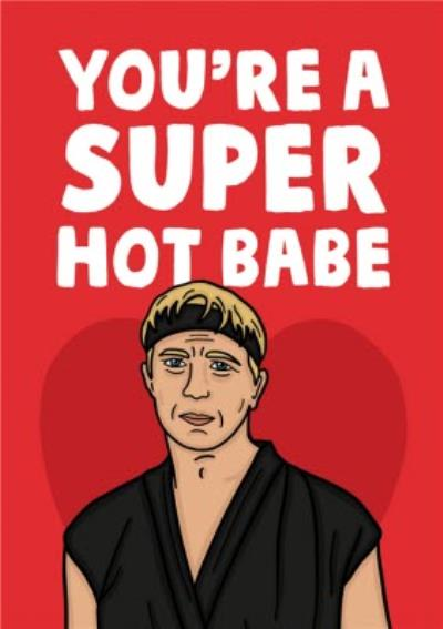 Funny You're A Super Hot Babe Valentine's Day Card