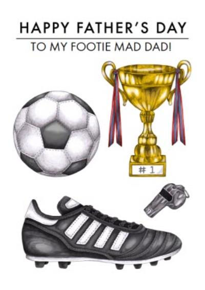 To My Footie Mad Dad Happy Father's Day Card