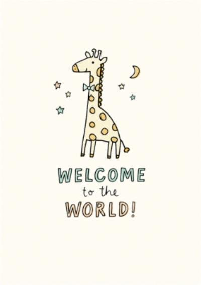 Illustrated Giraffe Welcome To The World New Baby Card
