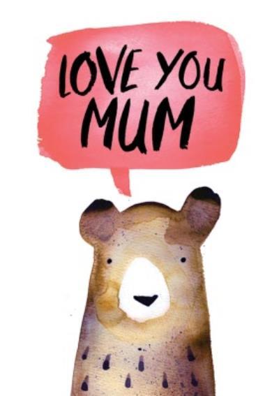 Jolly Awesome Love You Mum Bear Card
