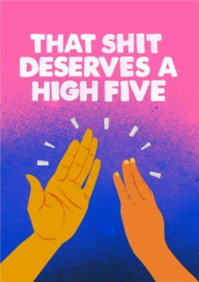 Jolly Awesome Funny That Shit Deserves A High Five Card