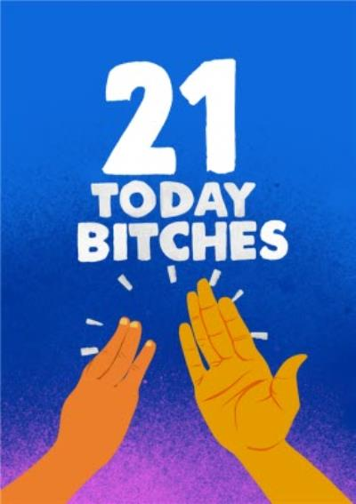 Jolly Awesome 21 Today Bitches High Five Birthday Card