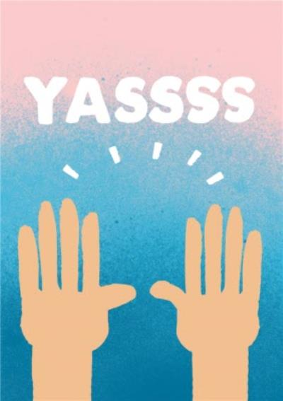 Jolly Awesome Raised Hands YASSSS Everyday Card