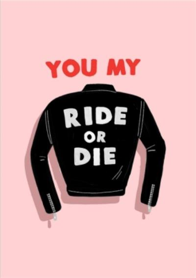 Jolly Awesome You My Ride Or Die Card