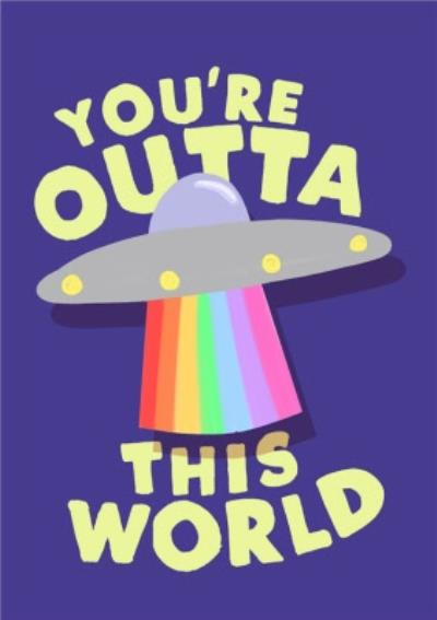 Jolly Awesome You're Out Of This World Alien Space Card