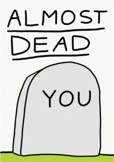 Jolly Awesome Almost Dead You Tombstone Card