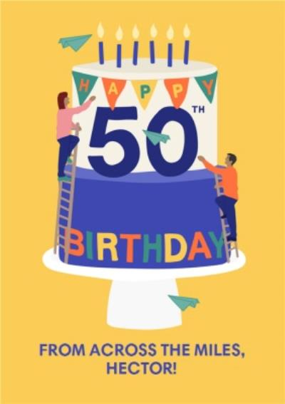 Happy 50th Birthday From Across The Miles Card