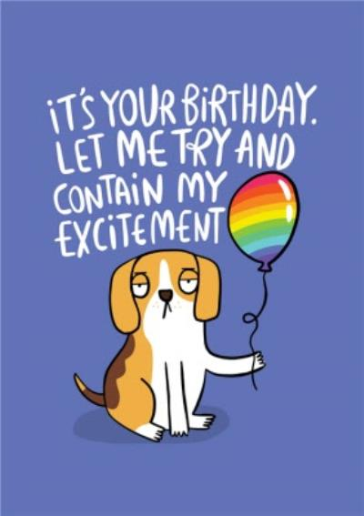 Illustrated Dog with Balloon Its Your Birthday Card