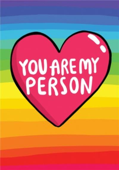 You Are My Person Rainbow Heart Card