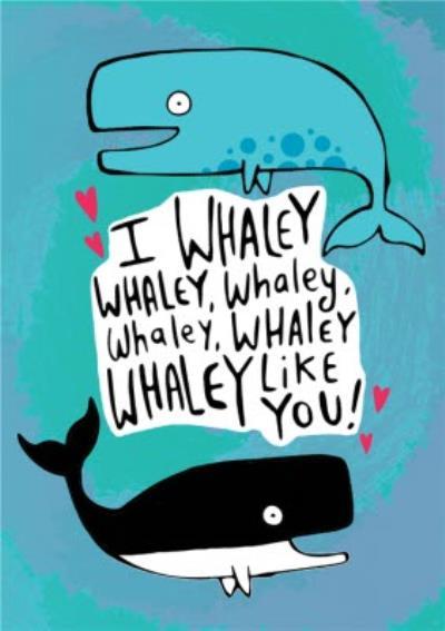 I Whaley Like You Whale Illustration Card