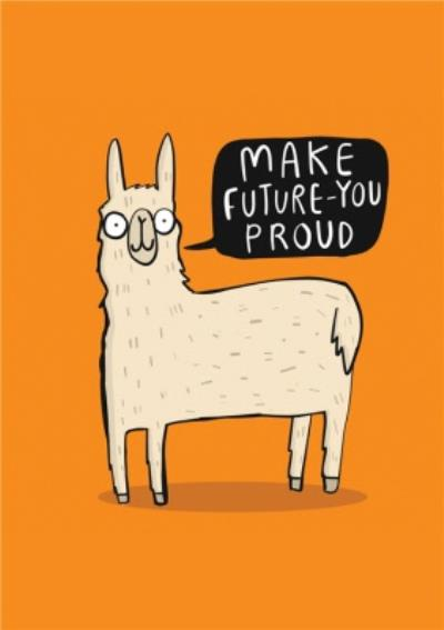 Illustrated Llama Make Future You Proud Just A Note Card