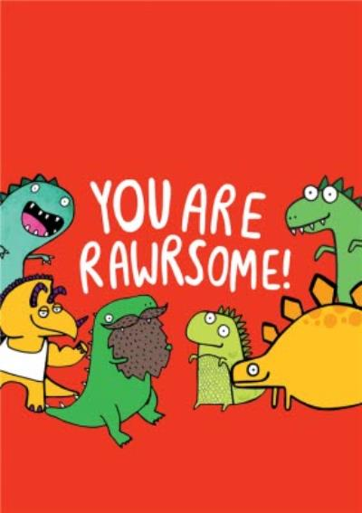 Illustrated Dinosaurs You Are Rawrsome Congratulations Card