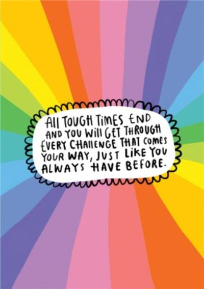 All Tough Times End Rainbow Typographic Card