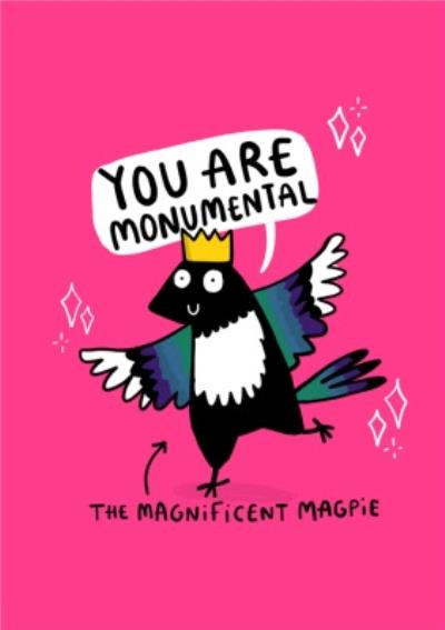 You Are Monumental Magpie Cute Card