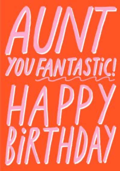 Typographic Aunt Your Fantastic Happy Birthday Card