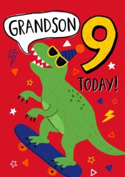 Grandson 9 Today Bright Skateboarding Dinosaur Birthday Card