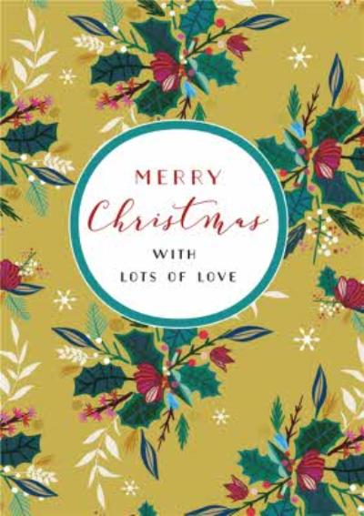 Floral Pattern Merry Christmas With Lots Of Love Christmas Card