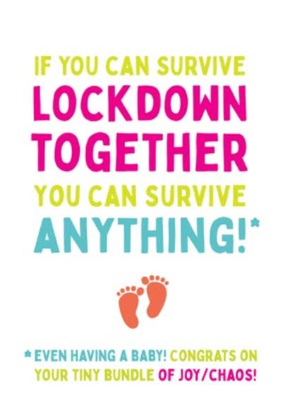 If You Can Survive Lockdown You Can Survive Anything New Baby Card