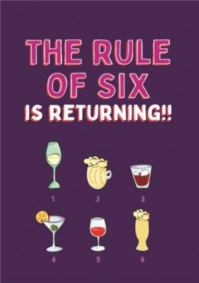 Funny Covid The Rule Of Six Is Returning Alcohol Card
