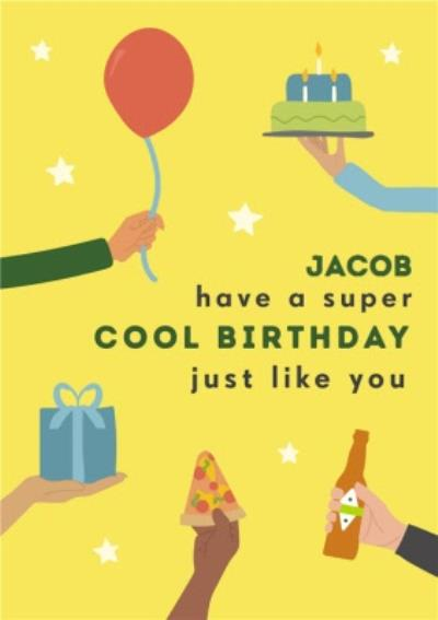 Have A Super Cool Birthday Just Like You Illustrated Birthday Card