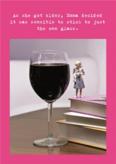 Just One Glass Funny Personalised Happy Birthday Card