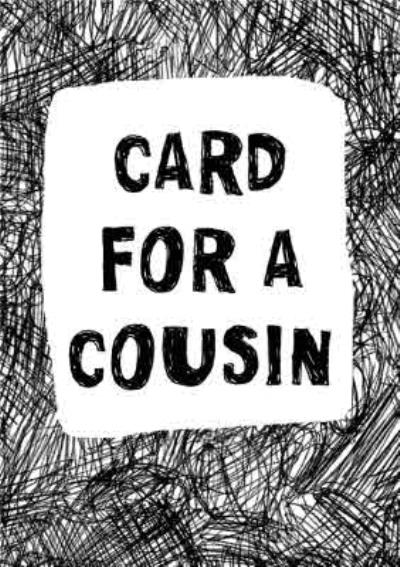Biro Card For A Cousin Card