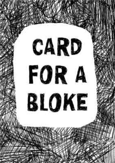 Biro Card For A Bloke Card