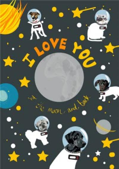 Illustrated Love You To The Moon And Back Astronaut Space Dog Card