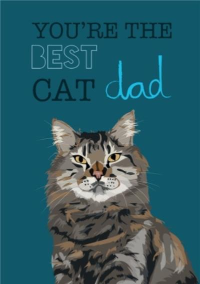 Illustrated Youre The Best Cat Dad Ever Birthday Card
