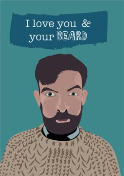 Illustrated I Love You And Your Beard