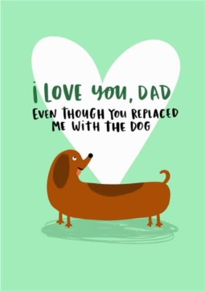 Lucy Maggie I love You Dad Funny Father's Day Card