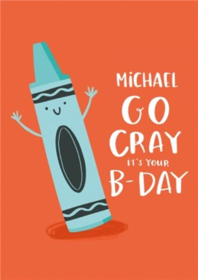 Lucy Maggie Go Gray It's Your Birthday Crayon Crayola Card